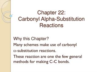 Chapter 22:  Carbonyl Alpha-Substitution Reactions