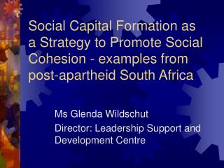 Ms Glenda Wildschut Director: Leadership Support and Development Centre