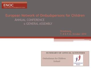 SUMMARY OF ANNUAL ACTIVITIES  Ombudsman for  Children Iceland