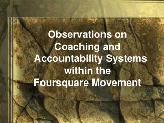 Observations on Coaching and Accountability Systems within the Foursquare Movement