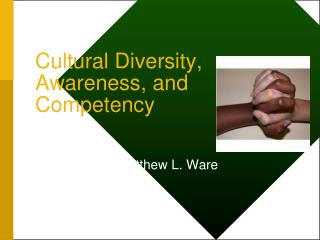 Cultural Diversity, Awareness, and Competency
