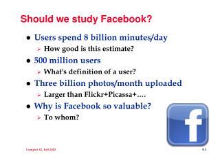 Should we study Facebook?