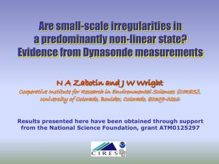 N A Zabotin and J W Wright Cooperative Institute for Research in Environmental Sciences (CIRES),