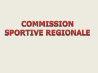COMMISSION SPORTIVE REGIONALE