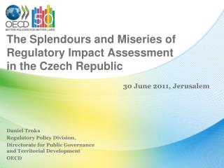 The Splendours and Miseries of Regulatory Impact Assessment in the Czech Republic