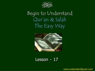 Begin to Understand Qur�an & Salah  The Easy Way