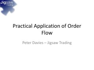 Practical Application of Order Flow