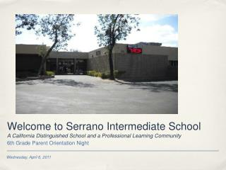 Welcome to Serrano Intermediate School A California Distinguished School and a Professional Learning Community