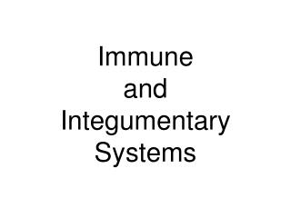 Immune and Integumentary Systems