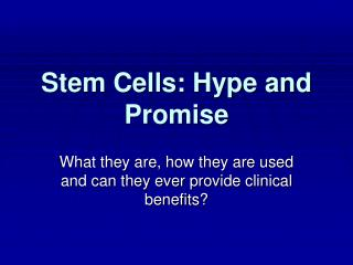 Stem Cells: Hype and Promise
