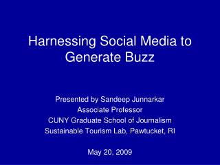 Harnessing Social Media to Generate Buzz