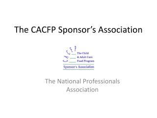 The CACFP Sponsor�s Association