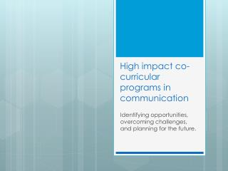 High impact co-curricular programs in communication