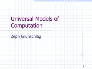 Universal Models of Computation