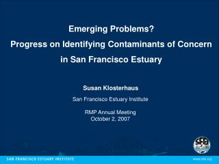 Emerging Problems Progress on Identifying Contaminants of Concern in San Francisco Estuary