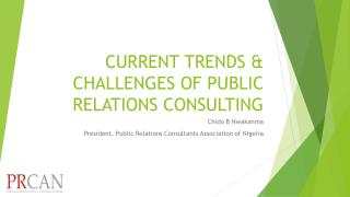 CURRENT TRENDS & CHALLENGES OF PUBLIC RELATIONS CONSULTING