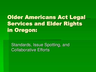 Older Americans Act Legal Services and Elder Rights in Oregon: