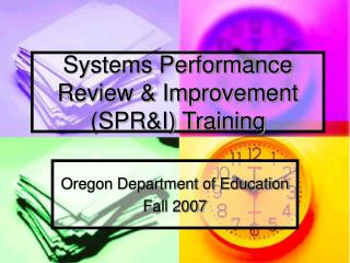 Systems Performance Review & Improvement (SPR&I) Training