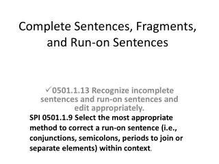 Complete Sentences, Fragments, and Run-on Sentences