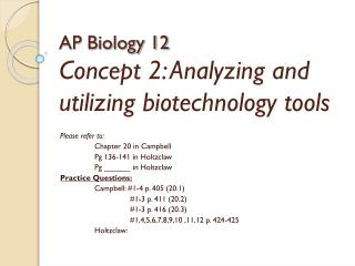 AP Biology 12 Concept 2: Analyzing and utilizing biotechnology tools