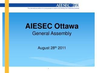 AIESEC Ottawa General Assembly August 28 th  2011