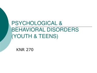 PSYCHOLOGICAL & BEHAVIORAL DISORDERS (YOUTH & TEENS)