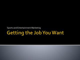 Getting the Job You Want
