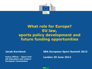 What role for Europe? EU law,  sports policy development and future funding opportunities