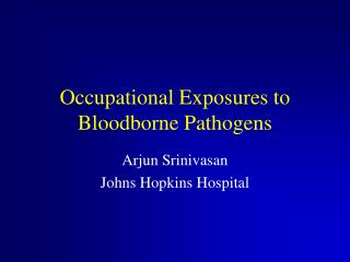 Occupational Exposures to Bloodborne Pathogens