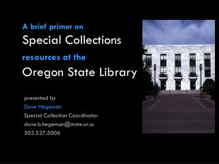 A brief primer on Special Collections resources at the Oregon State Library