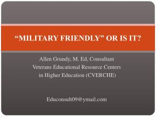 �MILITARY FRIENDLY� OR IS IT?