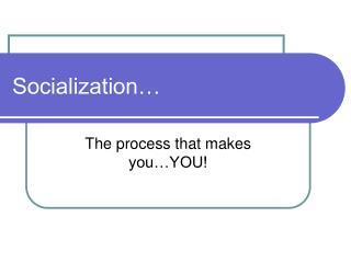Socialization�