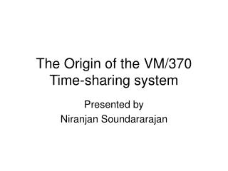 The Origin of the VM/370 Time-sharing system