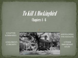 To Kill A Mockingbird Chapters 4 - 6