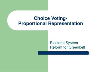 Choice Voting- Proportional Representation