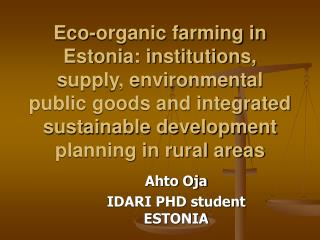 Eco-organic farming in Estonia: institutions, supply, environmental public goods and integrated sustainable development