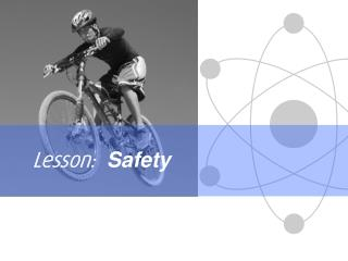 Lesson:  Safety
