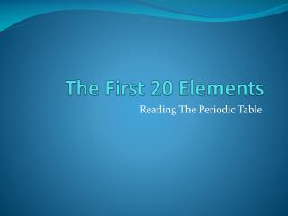 The First 20 Elements