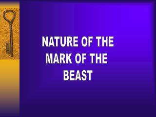 NATURE OF THE MARK OF THE  BEAST