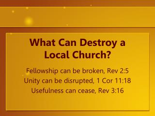 What Can Destroy a       Local Church?