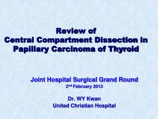 Review of  Central Compartment  Dissection in Papillary Carcinoma of Thyroid