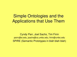 Simple Ontologies and the Applications that Use Them