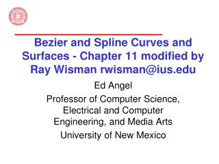 Bezier and Spline Curves and Surfaces - Chapter 11 modified by  Ray Wisman rwisman@ius