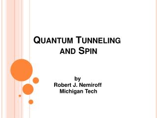 Quantum Tunneling  and Spin