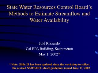 State Water Resources Control Board s Methods to Estimate Streamflow and Water Availability