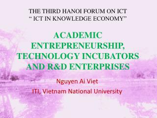 ACADEMIC ENTREPRENEURSHIP, TECHNOLOGY INCUBATORS AND R&D ENTERPRISES