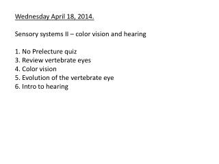 Wednesday  April  18,  2014. Sensory systems  II – color vision and hearing