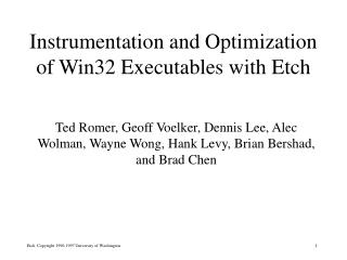 Instrumentation and Optimization of Win32 Executables with Etch