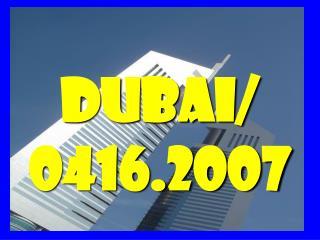 Dubai/  0416.2007