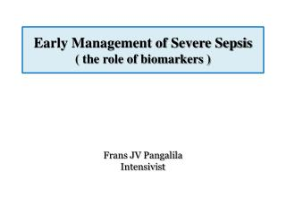 Early Management of Severe Sepsis ( the role of biomarkers )